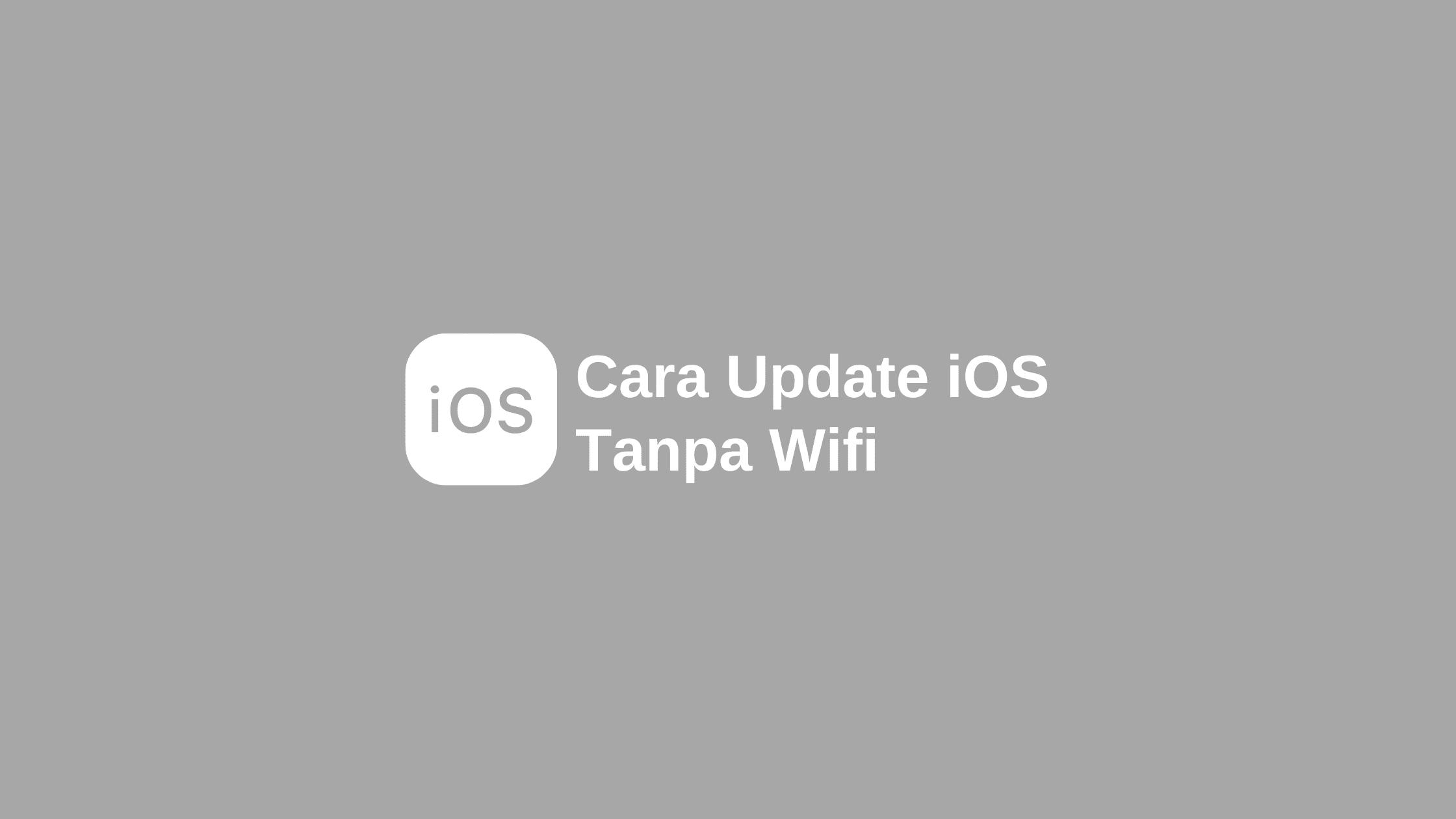 cara update ios tanpa wifi