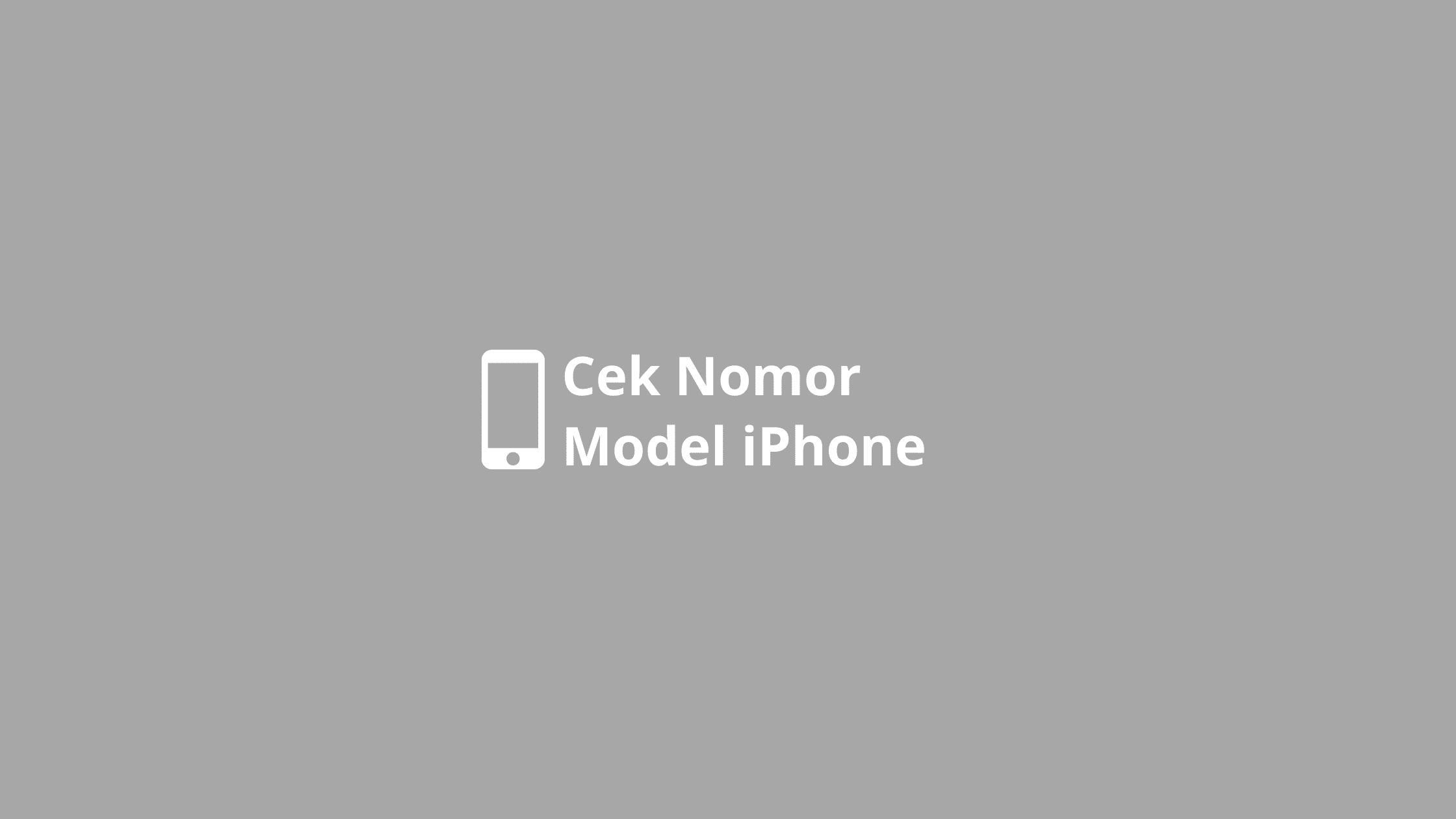 cek nomor model iPhone
