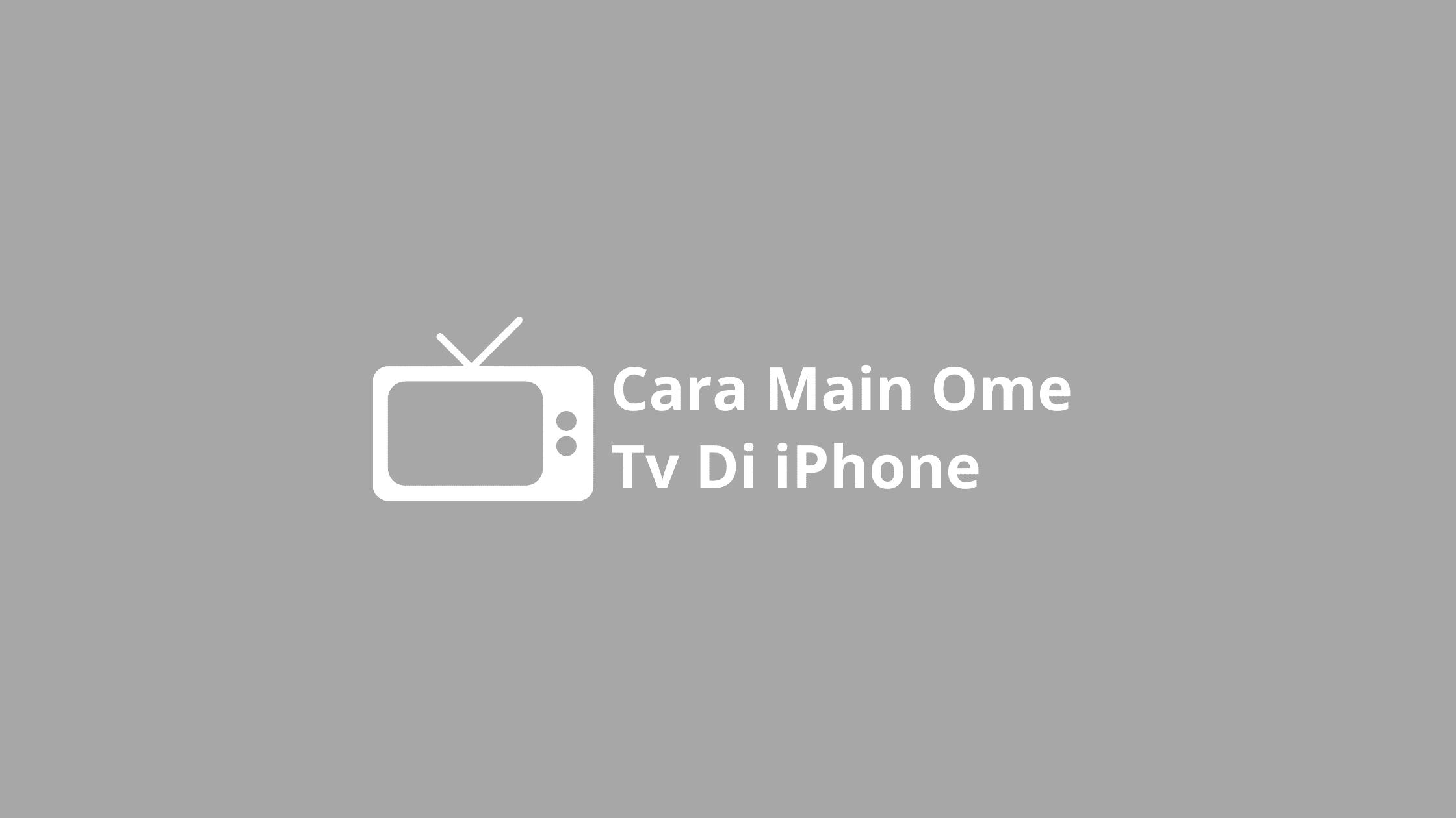 cara main ome tv di iphone