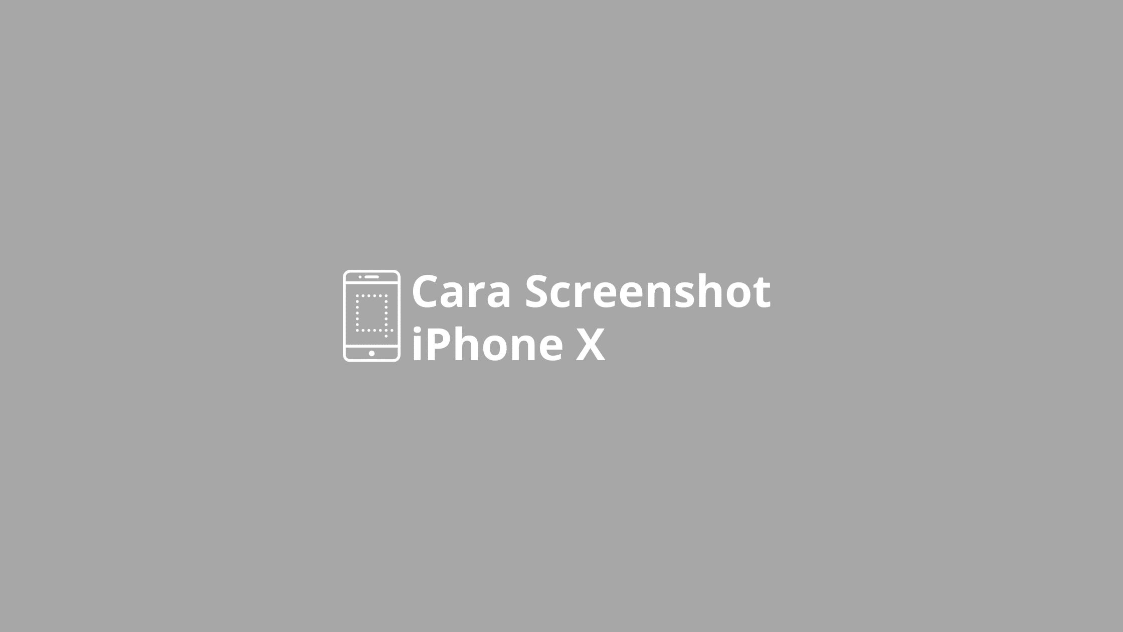 cara screenshot iphone x