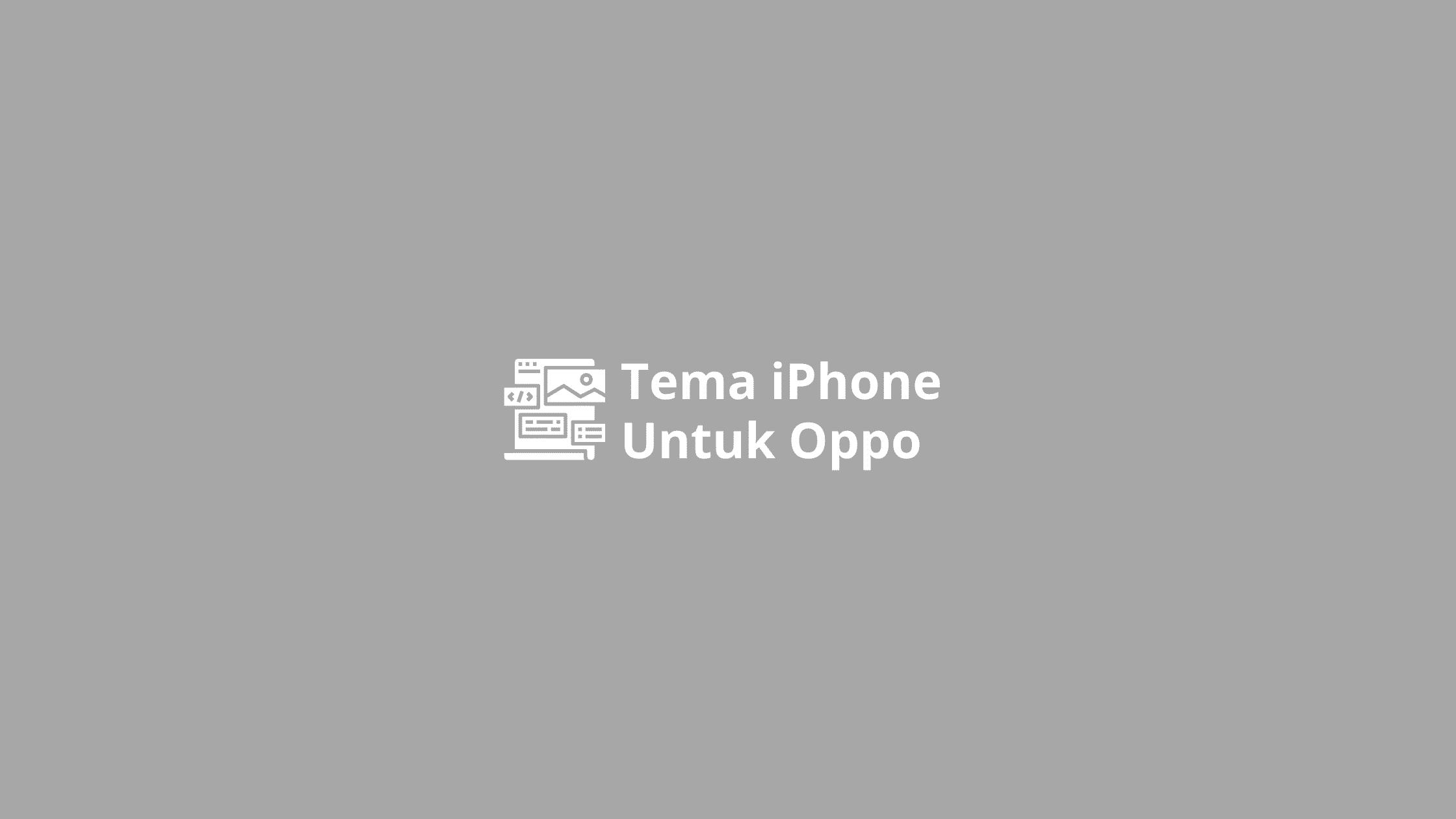 tema iphone untuk oppo