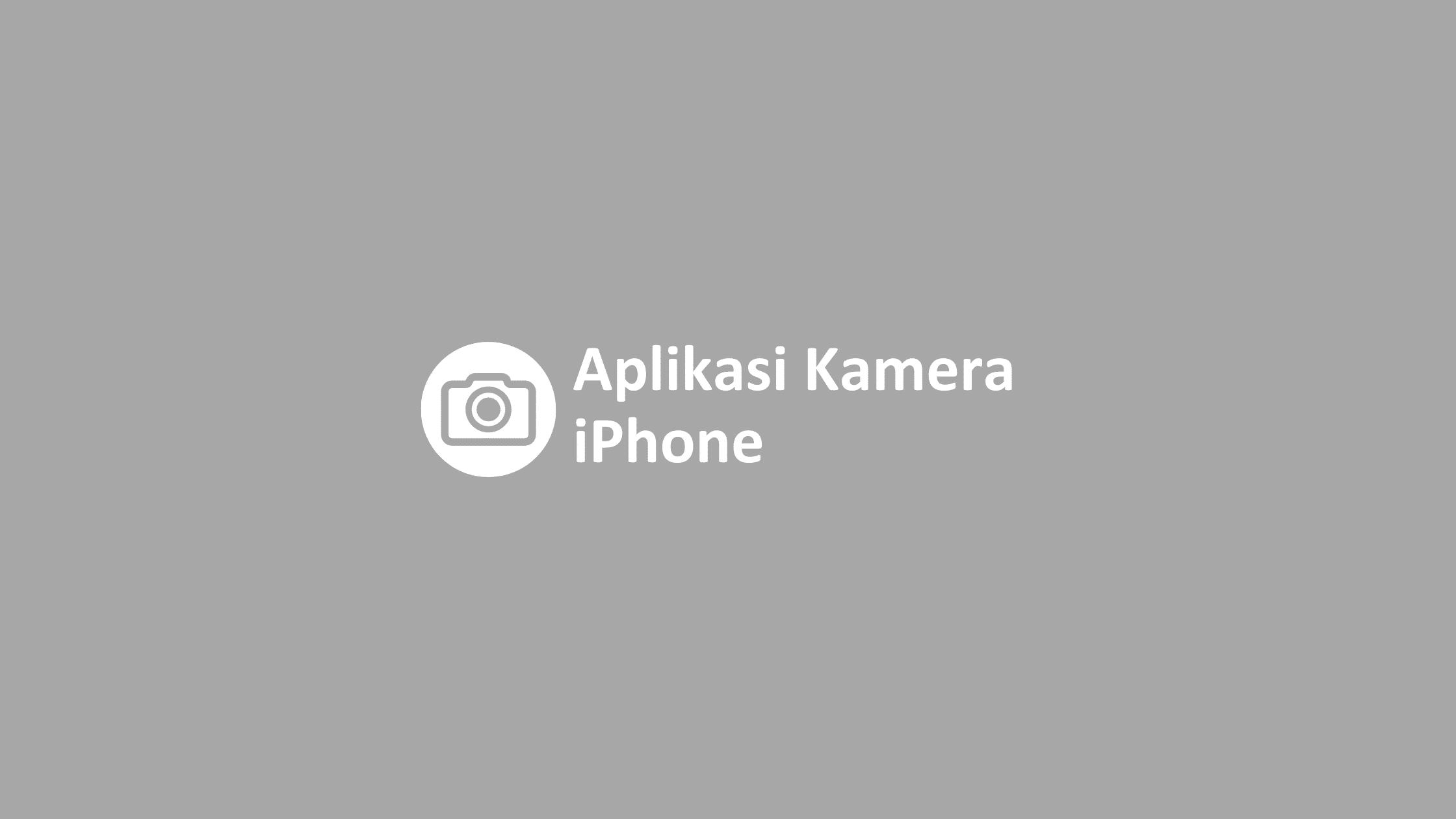 aplikasi kamera iphone