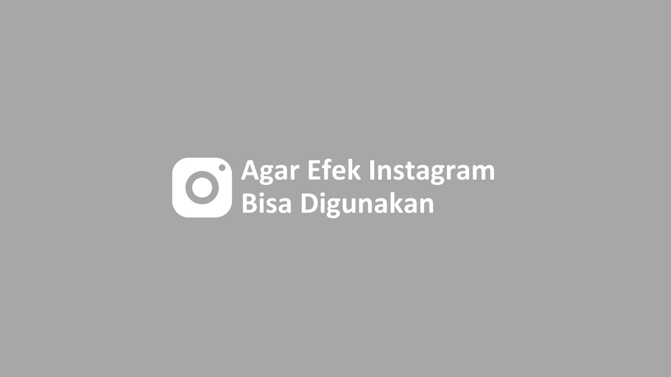 cara agar efek instagram bisa digunakan