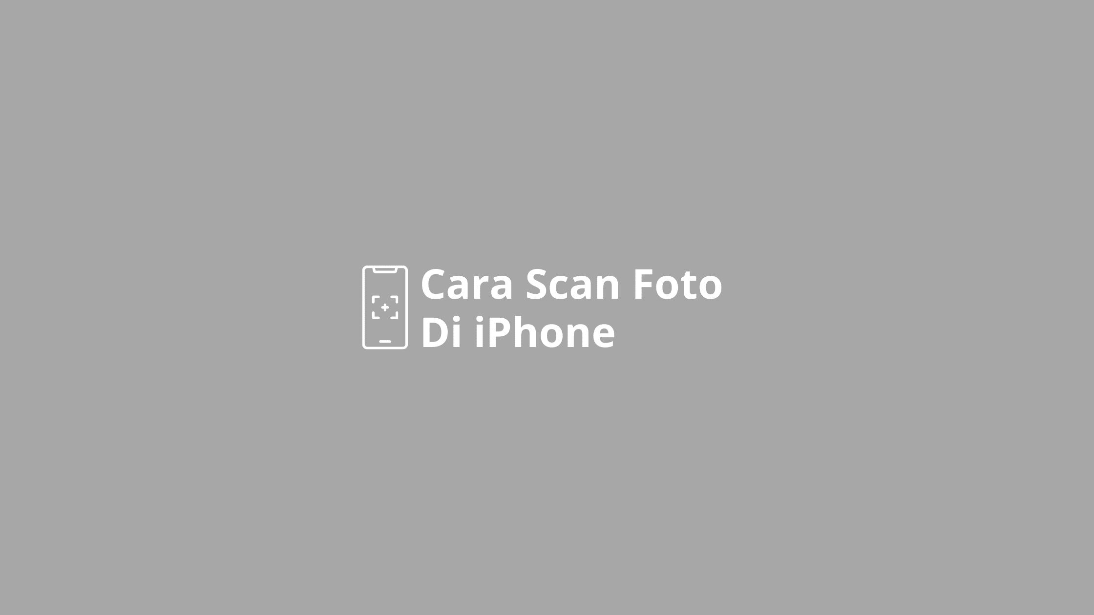 cara scan foto di iphone