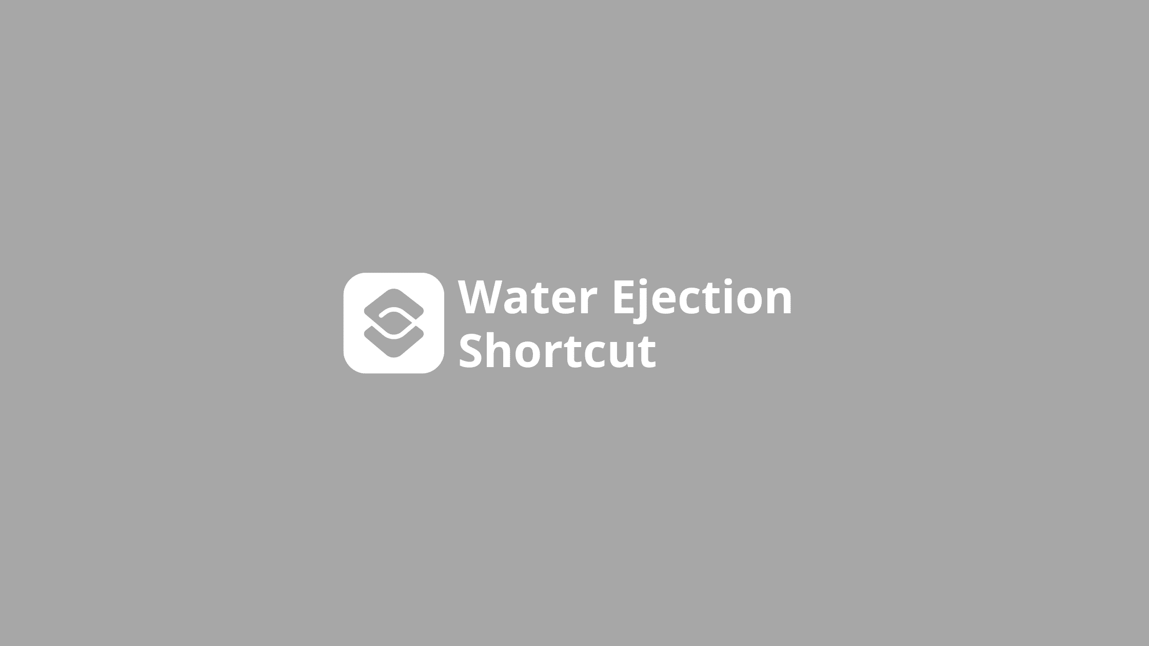 water ejection shortcut