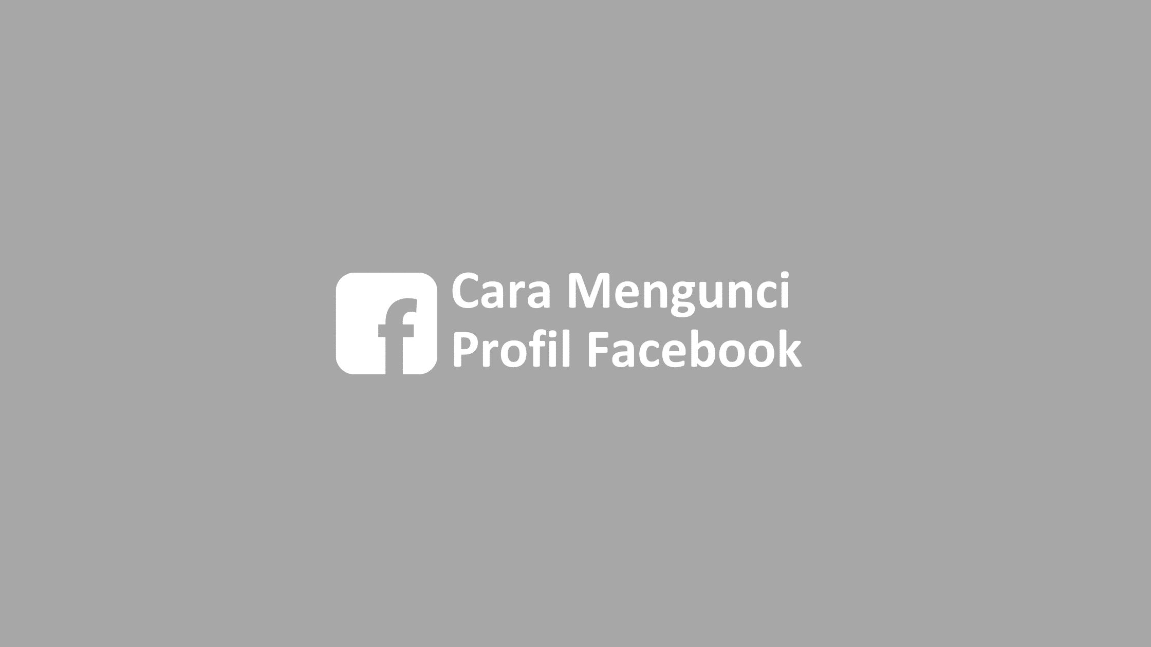 cara mengunci profil facebook