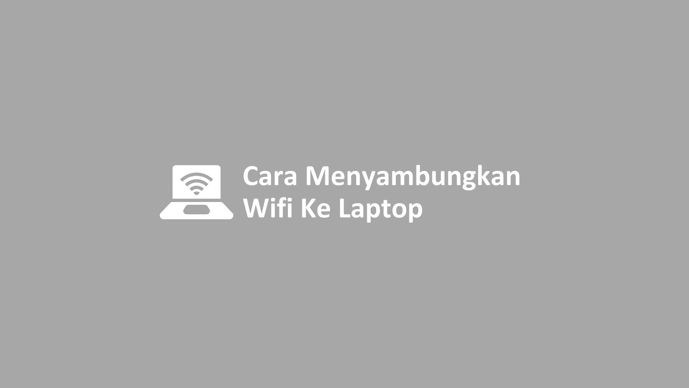 cara menyambungkan wifi ke laptop