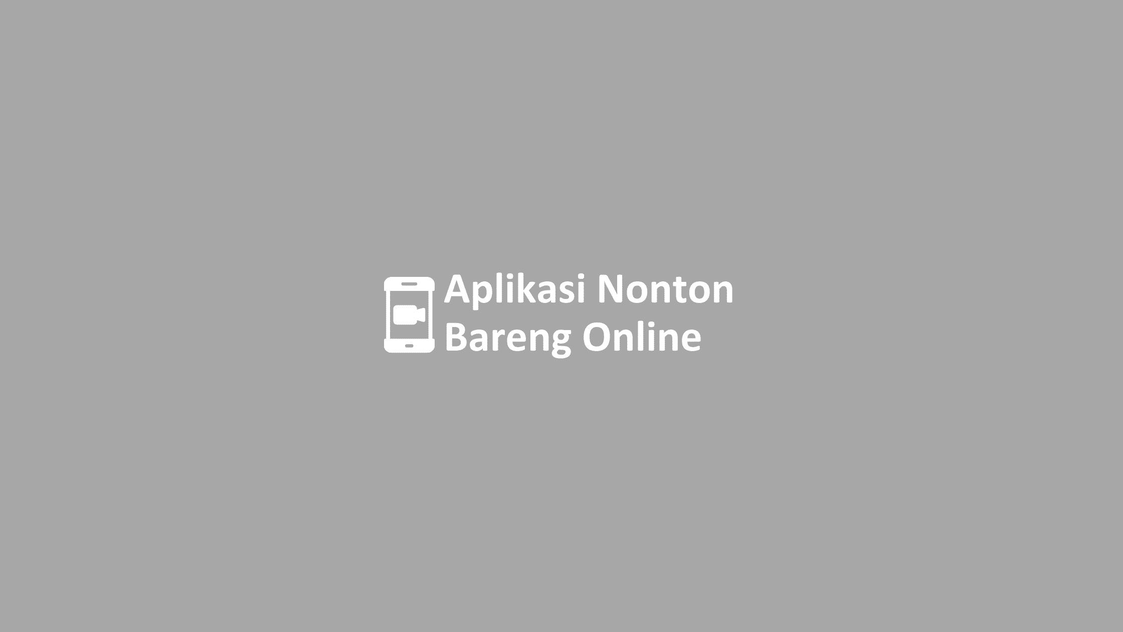 aplikasi nonton bareng online